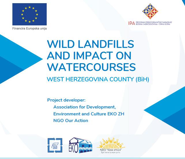WILD LANDFILLS AND IMPACT ON WATERCOURSES WEST HERZEGOVINA CANTON (BiH)